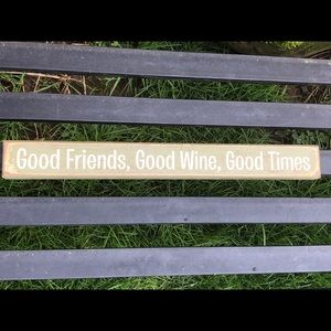 "Other - Sign: Good Friends, Good Wine, Good Times 🆕 18""L"